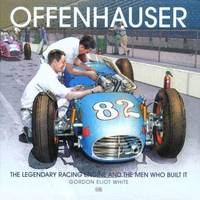 OFFENHAUSER THE LEGENDARY RACING ENGINE AND THE MEN WHO BUILT IT