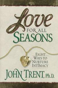 Love For All Seasons : Eight Ways To Nurture Intimacy