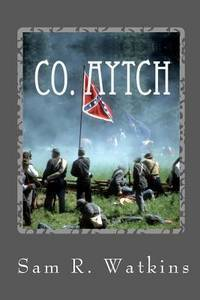 CO.Aytch a Confederate Memoir of the Civil War