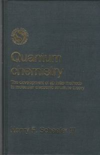 Quantum Chemistry: The Development of Ab Initio Methods in Molecular Electronic Structure Theory