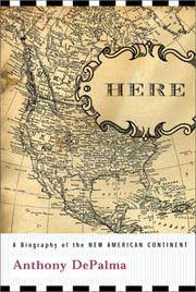 HERE: A Biography of the New American Continent by  Anthony Depalma - First Edition. 1st Printing - 2001 - from Old Bag Lady Books  (SKU: 7963)