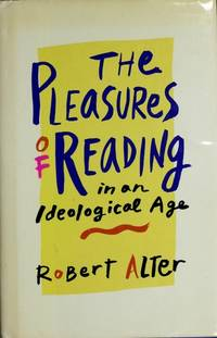 THE PLEASURES OF READING IN AN IDEOLOGICAL AGE