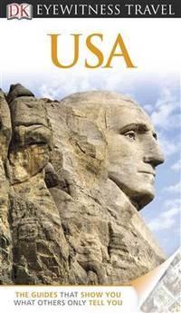 DK Eyewitness Travel Guide: USA DK Publishing; Mikula, Nancy and Finch, Jackie