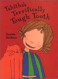 Tabitha's Terrifically Tough Tooth (Phyllis Fogelman Books) by Charlotte Middleton