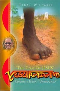 Yesupadam: Reaching India's Untouched (Believe Books Real Life Stories)