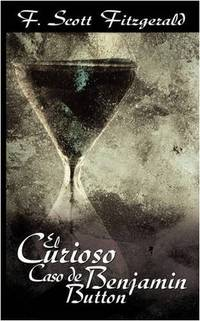 image of El Curioso Caso de Benjamin Button / The Curious Case of Benjamin Button (Spanish Edition)