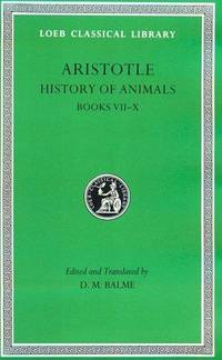 Aristotle History of Animals : Books VII-X (Loeb Classical Library, No. 439) by Aristotle - Hardcover - from Bonita (SKU: 0674994833.X)