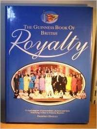 The Guinness Book Of British Royalty