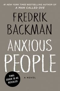 Anxious People: A Novel