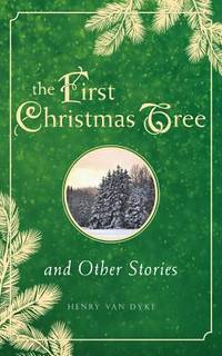 The First Christmas Tree and Other Stories
