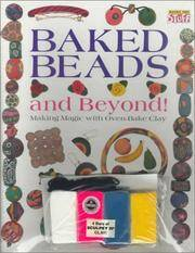 Baked Beads and Beyond!: Making Magic with Oven-Bake Clay