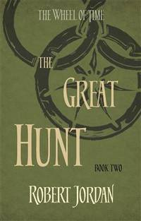 The Great Hunt - The Wheel of Time Series #2