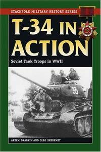 T-34 in Action; Soviet Tank Troops in WWII