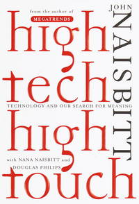High Tech/High Touch : Technology and Our Search for Meaning