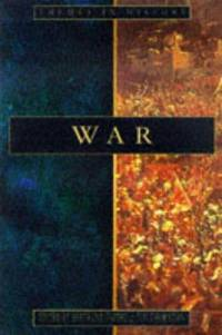 War: Identities in Conflict 1300-2000 (Themes in History)