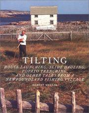Tilting House Sliding, Slide Hauling, Potato Trenching, and Other Tales from a Newfoundland Fishing Village by  Robert Mellin - Hardcover - 2003 - from ABC:  Antiques, Books & Collectibles and Biblio.com