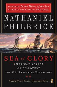image of Sea of Glory America's Voyage of Discovery, the U.S. Exploring Expedition, 1838-1842