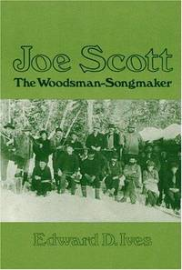 Joe Scott: The Woodsman-Songmaker