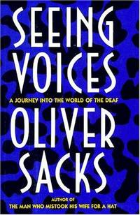Seeing Voices  A Journey into the World of the Deaf by Sacks, Oliver - 1989