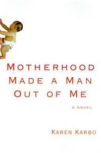 Motherhood Made a Man Out of Me