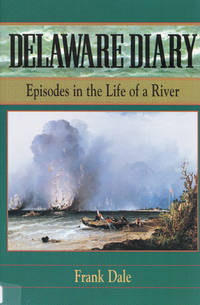 Delaware Diary: Episodes in the Life of a River    (Signed)