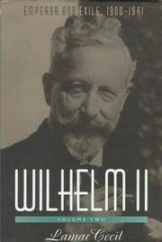 Wilhelm II, Vol. 2: Emperor and Exile, 1900-1941 (H. Eugene and Lillian Youngs Lehman Series)