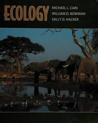 Ecology by Michael L. Cain; William D. Bowman; Sally D. Hacker - Hardcover - 2008-03-21 - from Ergodebooks (SKU: SONG0878930833)