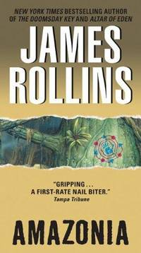 Amazonia by James Rollins - Paperback - Reprint - 2010-04-27 - from Ergodebooks and Biblio.co.uk
