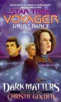 Ghost Dance (Star Trek Voyager, No 20, Dark Matters Book Two of Three)