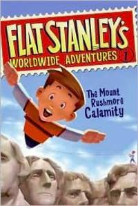 The Mount Rushmore Calamity (Flat Stanley's Worldwide Adventures, No. 1)