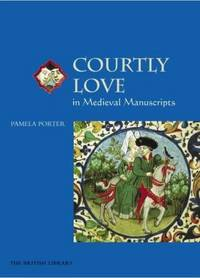 Courtly Love in Medieval Manuscripts
