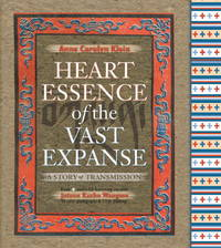 Heart Essence of the Vast Expance: A Story of Transmission by  Anne Carolyn Klein - First Edition - 2009 - from after-words bookstore and Biblio.com