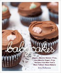 BabyCakes: Vegan, (Mostly) Gluten-Free, and (Mostly) Sugar-Free Recipes from New York's Most...
