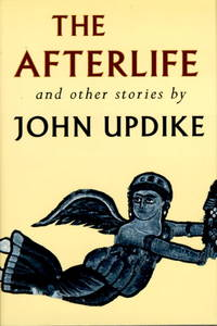 The Afterlife and Other Stories by  John Updike - Hardcover - Hardcover - from Paddyme Books and Biblio.com