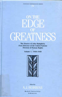 On the Edge of Greatness: The Diaries of John Humphrey, First Director of the United Nations Division of Human Rights, Volume 1, 1948-1949