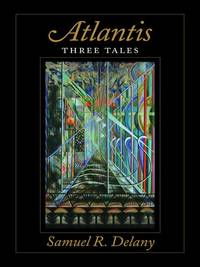 Atlantis: Three Tales by Samuel R. Delany - Hardcover - 1995-07-28 - from Night Heron Books and Biblio.com