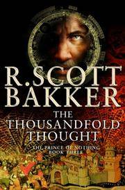 The Thousandfold Thought: The Prince of Nothing, Book Three