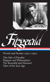 image of Novels and Stories 1920-1922: this Side of Paradise / Flappers and Philosophers / the Beautiful and the Damned / Tales of the Jazz Age