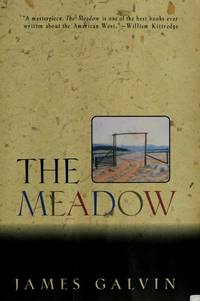 The Meadow by  James Galvin - First Edition, First Printing - 1992 - from Ash Grove Heirloom Books (SKU: 003192)