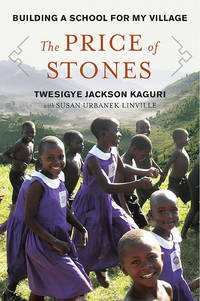 The Price of Stones: Building A School For My Village