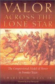 VALOR ACROSS THE LONE STAR. The Congressional Medal of Honor in Frontier  Texas.
