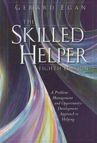 image of The Skilled Helper: A Problem Management and Opportunity Development Approach to Helping (Instructor's Edition)