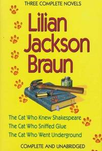 Three Complete Novels: The Cat Who Knew Shakespeare/The Cat Who Sniffed Glue/The Cat Who Went...