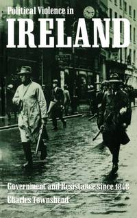 Political Violence in Ireland: Government and Resistance Since 1848