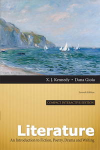Literature: An Introduction to Fiction, Poetry, Drama, and Writing, Compact Interactive Edition...