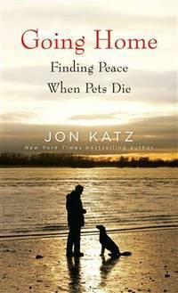 Going Home: Finding Peace When Pets Die (Thorndike Nonfiction)