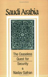 Saudi Arabia: The Ceaseless Quest for Security (Cornell Paperbacks)