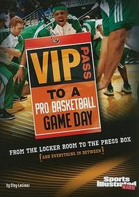 VIP Pass to a Pro Basketball Game Day: From the Locker Room to the Press Box (and Everything in...