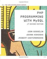 PHP Programming with MySQL: The Web Technologies Series (2nd Edition)