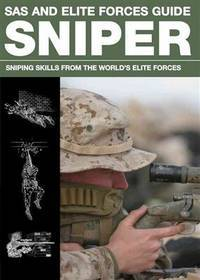 SAS and Elite Forces Guide Sniper Sniping Skills from the World's Elite  Forces